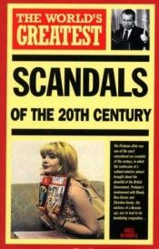book cover of The World's Greatest Scandals by Nigel; Brown Blundell, Gerry; Corry, Robin; Hall, Alan