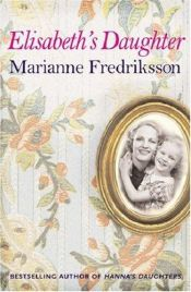 book cover of Elisabeth's Daughter by Marianne Fredriksson