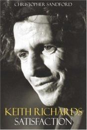 book cover of Keith Richards : Satisfaction by Christopher Sandford