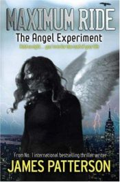 book cover of Maximum Ride 1: The Angel Experiment by James Patterson