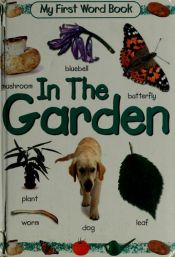 book cover of In the Garden (At Home, In the Garden, At Nursery School, At the Shops) by Grandreams Books Limited