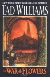 book cover of The War of the Flowers by Tad Williams