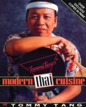 book cover of Tommy Tang's Modern Thai Cuisine by Tommy Tang