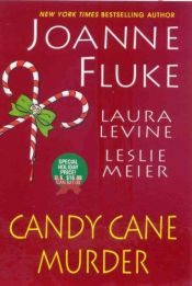 book cover of Candy Cane Murder (A Collection of Three, Short Stories; Hannah Swenson Mysteries With Recipes, Book 10) by Joanne Fluke|Laura Levine|Leslie Meier