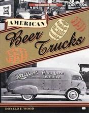 book cover of American Beer Trucks by Donald F. Wood