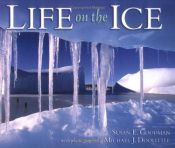 book cover of Life On The Ice (Exceptional Social Studies Titles for Primary Grades) by Susan E. Goodman