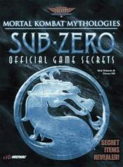 book cover of Mortal Kombat Mythologies: Sub-Zero: Official Game Secrets (Secrets of the Games Series.) by Pcs