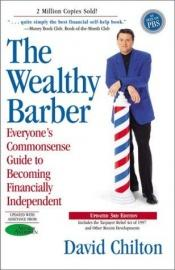 book cover of The Wealthy Barber: Everyone's Common-Sense Guide to Becoming Financially Independent by David Chilton