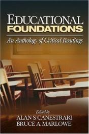 book cover of Educational Foundations: An Anthology of Critical Readings by author not known to readgeek yet