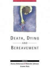 book cover of Death, dying & bereavement by Donna L. Dickenson