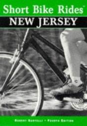 book cover of Short bike rides in New Jersey by Robert Santelli