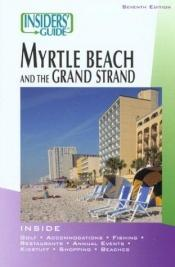 book cover of Insiders' Guide to Myrtle Beach and the Grand Strand by Kimberly Allyson Duncan