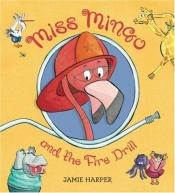book cover of Miss Mingo and the Fire Drill by Jamie Harper