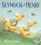 book cover of Seymour and Henry by Kim Lewis