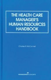 book cover of The health care manager's human resources handbook by Charles R. McConnell