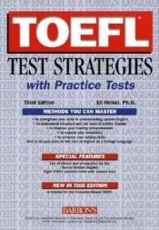 book cover of TOEFL Test Strategies with Practice Tests by Eli Hinkel Ph.D.
