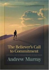 book cover of Believers Call to Commitment, The by Andrew Murray