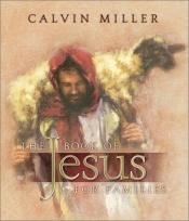 book cover of The Book of Jesus for Families by Calvin Miller