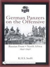 book cover of German Panzers on the Offensive Russian Front: North Africa 1941-1942 by R. H. S. Stolfi