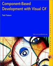book cover of Component Based Development With Visual C# by Ted Faison