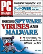 book cover of PC Magazine Fighting Spyware, Viruses, and Malware by Ed Tittel