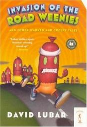 book cover of Invasion of the road weenies by David Lubar