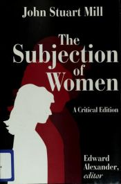 book cover of The Subjection of Women by John Stuart Mill
