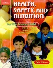 book cover of Health, Safety, and Nutrition for the Young Child by Lynn R. Marotz