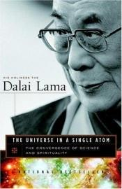 book cover of The Universe in a Single Atom: The Convergence of Science and Spirituality by Dalai Lama