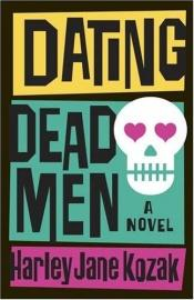 book cover of Dating Dead Men by Harley Jane Kozak