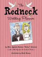 book cover of The Redneck Wedding Planner by Ophelia Bernice Peterson
