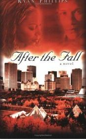 book cover of After The Fall by Ryan Phillips