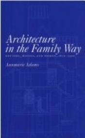 book cover of Architecture in the Family Way by Annmarie Adams