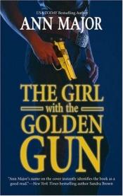 book cover of The Girl With The Golden Gun by Ann Major