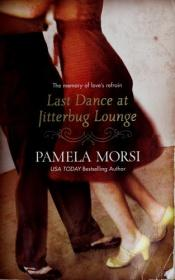 book cover of Last Dance At Jitterbug Lounge by Pamela Morsi