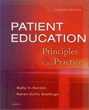 book cover of Patient education : principles & practices by Sally H. Rankin
