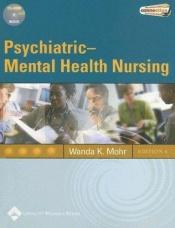 book cover of Psychiatric-Mental Health Nursing: Evidence-Based Concepts, Skills and Practices (Point (Lippincott Williams & Wilkins)) by Wanda K Mohr