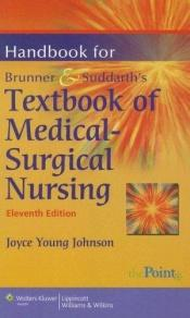 book cover of Handbook for Brunner & Suddarth's textbook of medical-surgical nursing [electronic resource] by Joyce Young Johnson
