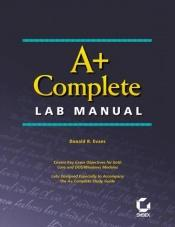 book cover of A+ Complete Lab Manual by Donald R. Evans