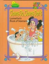 book cover of Clowns Do, Clowns Don't: Loonette and Molly's Book of Manners (The Big Comfy Couch) by Gavin Jackson