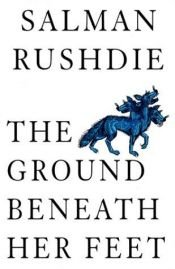 book cover of The Ground Beneath Her Feet by Salman Rushdie