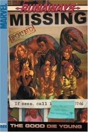 book cover of Runaways 3: The Good Die Young (Runaways (Prebound)) by Brian K. Vaughan