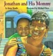 book cover of Jonathan and His Mommy by Irene Smalls