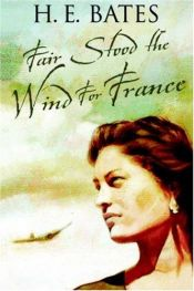 book cover of Fair Stood the Wind for France by Herbert Ernest Bates
