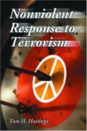 book cover of Nonviolent Response to Terrorism by Tom H. Hastings