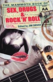 book cover of The Mammoth Book of Sex, Drugs & Rock 'n' Roll (Mammoth Book of) by author not known to readgeek yet