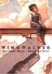 book cover of Wingwalker by Brian Selznick