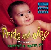 book cover of Motown: Pride and Joy - Book #8 (Motown Baby Love Board Books : Jump at the Sun Hyperion Books for Children) by Charles R. Smith