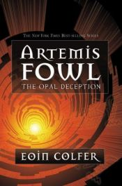 book cover of Artemis Fowl - The Opal Deception by Eoin Colfer
