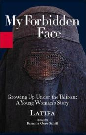 book cover of My Forbidden Face: Growing Up under the Taliban by Latifa